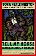 Tell My Horse Voodoo and Life in Haiti and Jamacia