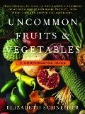 Uncommon Fruits and Vegetables: A Common-Sense Guide from Arugula to Yucca: An Encyclopedic ...