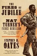 Fires of Jubilee Nat Turner's Fierce Rebellion