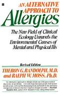 Alternative Approach to Allergies The New Field of Clinical Ecology Unravels the Environment...