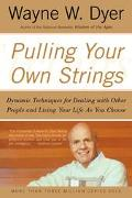 Pulling Your Own Strings Dynamic Techniques for Dealing With Other People and Living Your Li...