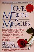 Love, Medicine and Miracles Lessons Learned About Self-Healing from a Surgeon's Experience W...