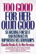 Too Good for Her Own Good Searching for Self and Intimacy in Important Relationships