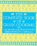 Complete Book of Greek Cooking The Recipe Club of St. Paul's Orthodox Cathedral