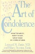 Art of Condolence What to Write, What to Say, What to Do at a Time of Loss