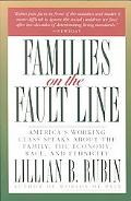 Families on the Fault Line America's Working Class Speaks About the Family, the Economy, Rac...