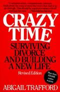 Crazy Time Surviving Divorce and Building a New Life