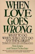 When Love Goes Wrong What to Do When You Can't Do Anything Right