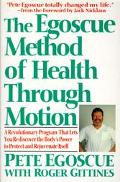 Egoscue Method of Health Through Motion A Revolutionary Program That Lets You Rediscover the...