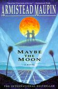 Maybe the Moon A Novel