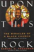Upon This Rock The Miracles of a Black Church