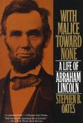 With Malice Toward None A Life of Abraham Lincoln