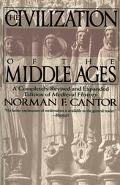 Civilization of the Middle Ages A Completely Revised and Expanded Edition of Medieval Histor...