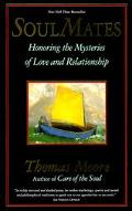 Soul Mates Honoring the Mysteries of Love and Relationship