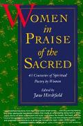 Women in Praise of the Sacred 43 Centuries of Spiritual Poetry by Women