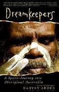 Dreamkeepers A Spirit-Journey into Aboriginal Australia