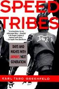 Speed Tribes Days and Nights With Japan's Next Generation