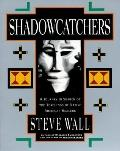 Shadowcatchers: A Journey in Search of the Teachings of Native American Healers