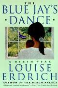 Blue Jay's Dance A Birth Year