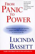 From Panic to Power Proven Techniques to Calm Your Anxieties, Conquer Your Fears, and Put Yo...