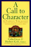 Call to Character A Family Treasury of Stories, Poems, Plays, Proverbs, and Fables to Guide ...