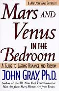 Mars and Venus in the Bedroom A Guide to Lasting Romance and Passion