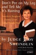 Don't Pee on My Leg and Tell Me It's Raining America's Toughest Family Court Judge Speaks Out