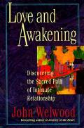 Love and Awakening Discovering the Sacred Path of Intimate Relationship