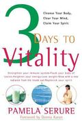 3 Days to Vitality Cleanse Your Body, Clear Your Mind, Claim Your Spirit