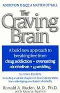 Craving Brain A Bold New Approach to Breaking Free from Drug Addition, Overeating and Alcoho...