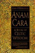 Anam Cara A Book of Celtic Wisdom