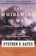 Whirlwind of War Voices of the Storm, 1861-1865