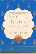 Father India Westerners Under the Spell of an Ancient Culture