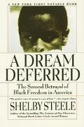 Dream Deferred The Second Betrayal of Black Freedom in America