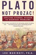 Plato, Not Prozac! Applying Philosophy to Everyday Problems