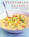 Vegetarian Classics 300 Essential and Easy Recipes for Every Meal