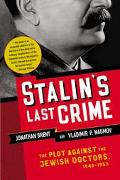 Stalin's Last Crime The Plot Against the Jewish Doctors, 1948-1953