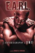 E.A.R.L The Autobiography of Dmx