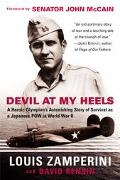 Devil at My Heels A Heroic Olympian's Astonishing Story of Survival As a Japanese Pow in Wor...