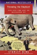 Throwing the Elephant Zen and the Art of Managing Up