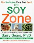 Soy Zone 101 Delicious and Easy-To-Prepare Recipes