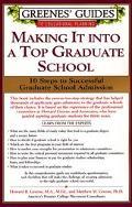 Making It into a Top Graduate School Ten Steps to Successful Graduate School Admission