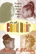 It's All Good Hair The Guide to Styling and Grooming Black Childrens Hair