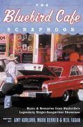 Bluebird Cafe Scrapbook Music & Memories from Nashville's Legendary Singer-Songwriter Showcase