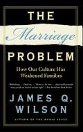 Marriage Problem How Our Culture Has Weakened Families