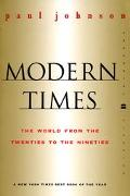 Modern Times The World from the Twenties to the Nineties