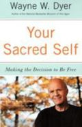 Your Sacred Self Making the Decision to Be Free