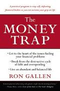 Money Trap A Practical Program to Stop Self-Defeating Financial Habits So You Can Reclaim Yo...