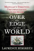 Over the Edge of the World Magellan's Terrifying Circumnavigation of the Globe