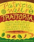 Patricia Wells' Trattoria Simple, Robust Fare Inspired by the Small Family Restaurants of Italy